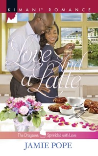 Cover Love And A Latte (The Draysons: Sprinkled with Love, Book 5)
