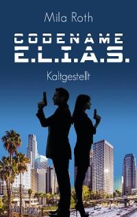 Cover Codename E.L.I.A.S. - Kaltgestellt