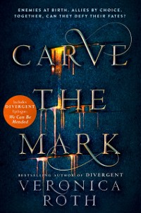 Cover Carve the Mark (Carve the Mark, Book 1)