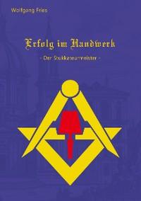 Cover Erfolg im Handwerk - Der Stukkateurmeister