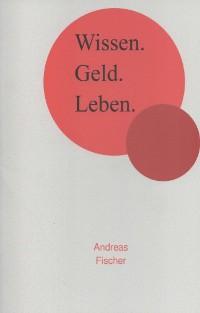 Cover Wissen. Geld. Leben.