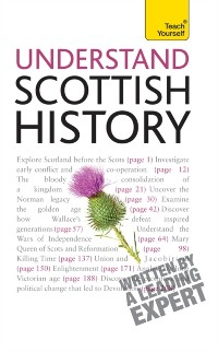 Cover Understand Scottish History: Teach Yourself
