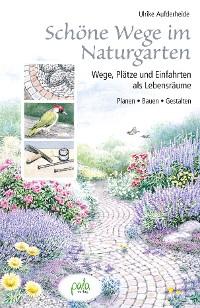 Cover Schöne Wege im Naturgarten