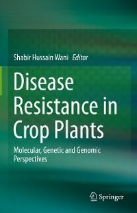 Cover Disease Resistance in Crop Plants