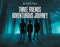 Cover Three Friends Adventurous Journey