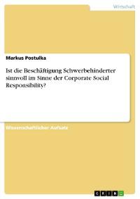 Cover Ist die Beschäftigung Schwerbehinderter sinnvoll im Sinne der Corporate Social Responsibility?