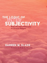 Cover The Logic of Intersubjectivity