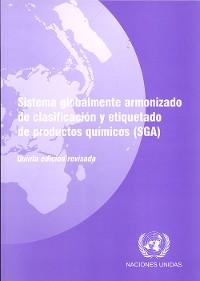 Cover Sistema Globalmente Armonizado de Clasificación y Etiquetado de Productos Químicos (SGA): Quinta Edición Revisada