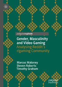 Cover Gender, Masculinity and Video Gaming