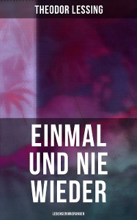 Cover Einmal und nie wieder: Lebenserinnerungen