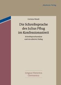Cover Die Schreibsprache des Julius Pflug im Konfessionsstreit