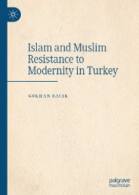 Cover Islam and Muslim Resistance to Modernity in Turkey
