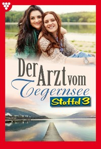 Cover Der Arzt vom Tegernsee Staffel 3 – Arztroman