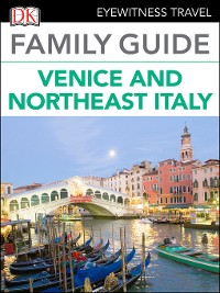 Cover DK Eyewitness Family Guide Venice and Northeast Italy