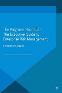 Cover The Executive Guide to Enterprise Risk Management