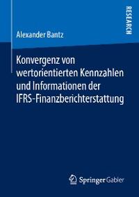 Cover Konvergenz von wertorientierten Kennzahlen und Informationen der IFRS-Finanzberichterstattung