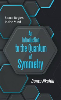 Cover An Introduction to the Quantum of Symmetry