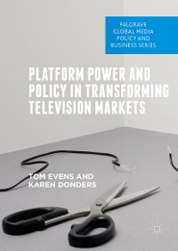 Cover Platform Power and Policy in Transforming Television Markets