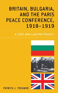 Cover Britain, Bulgaria, and the Paris Peace Conference, 1918–1919
