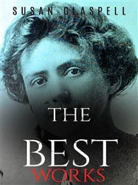 Cover Susan Glaspell: The Best Works