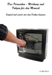 Cover Das Fernsehen-Wirkung und Folgen für den Mensch
