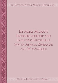 Cover Informal Migrant Entrepreneurship and Inclusive Growth in South Africa, Zimbabwe and Mozambique