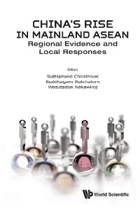 Cover China's Rise In Mainland Asean: Regional Evidence And Local Responses