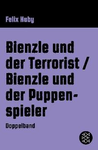 Cover Bienzle und der Terrorist / Bienzle und der Puppenspieler