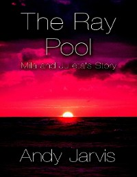 Cover The Ray Pool: Mila and Julieta's Story