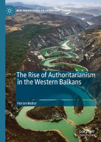 Cover The Rise of Authoritarianism in the Western Balkans