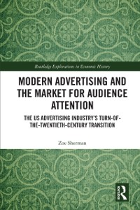 Cover Modern Advertising and the Market for Audience Attention