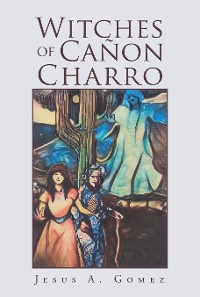Cover Witches of Cañon Charro