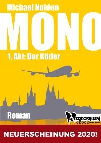 Cover MONO - 1. Akt: Der Köder