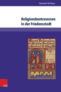 Cover Religionskontroversen in der Friedensstadt