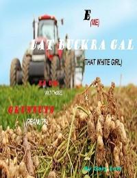 Cover E Dat Buckra Gal En'um Grunnuts