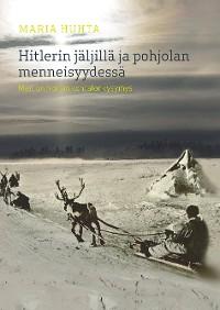 Cover Hitlerin jäljillä ja pohjolan menneisyydessä