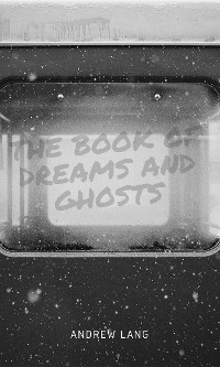 Cover The Book of Dreams and Ghosts
