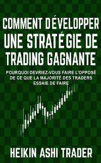 Cover Comment Développer une Stratégie de Trading Gagnante