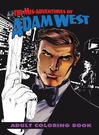 Cover Mis-Adventures of Adam West: Adult Coloring Book
