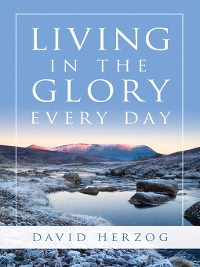Cover Living in the Glory Every Day