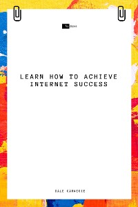 Cover Learn How to Achieve Internet Success