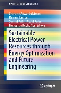 Cover Sustainable Electrical Power Resources through Energy Optimization and Future Engineering