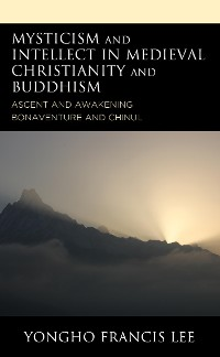 Cover Mysticism and Intellect in Medieval Christianity and Buddhism