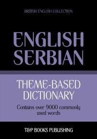 Cover Theme-Based Dictionary: British English-Serbian - 9000 words