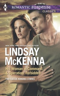 Cover His Woman in Command & Operations: Forbidden: His Woman in Command / Operation: Forbidden