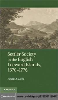 Cover Settler Society in the English Leeward Islands, 1670-1776