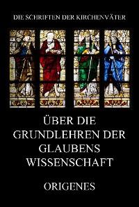 Cover Über die Grundlehren der Glaubenswissenschaft