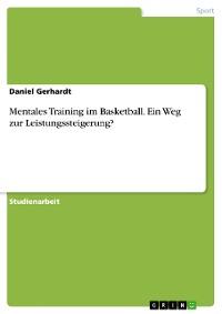 Cover Mentales Training im Basketball. Ein Weg zur Leistungssteigerung?