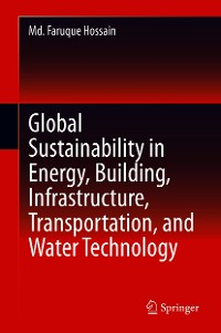 Cover Global Sustainability in Energy, Building, Infrastructure, Transportation, and Water Technology