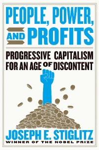 Cover People, Power, and Profits: Progressive Capitalism for an Age of Discontent